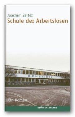 Schule der Arbeitslosen - Zelter, Joachim