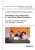 The Ghosts in Our Classrooms, or: John Dewey Meets Ceausescu
