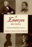 The Emerson Brothers: A Fraternal Biography in Letters