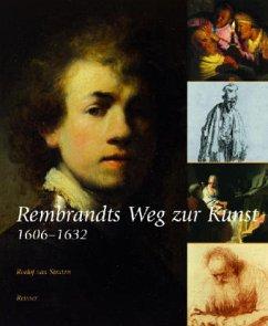 Rembrandts Weg zur Kunst 1606-1632 - Straten, Roelof van