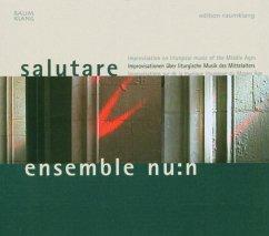 Salutare - Ensemble Nu:N/Zenker,Falk/Anklam,Gert/Thiele,Nora