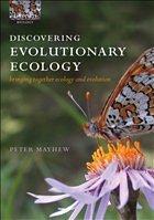 Discovering Evolutionary Ecology: Bringing Together Ecology and Evolution - Mayhew, Peter J.