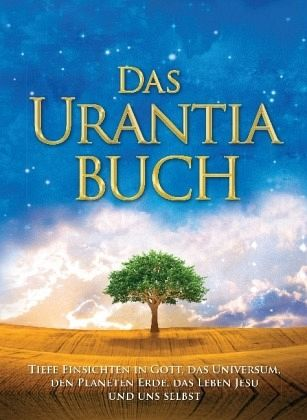Das Urantia Buch - Editors of Urantia Foundation; Urantia Foundation