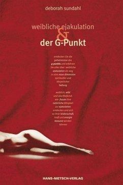 Weibliche Ejakulation und der G-Punkt - Sundahl, Deborah