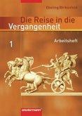 Die Reise in die Vergangenheit 5 / 6. Arbeitsheft. Berlin, Brandenburg, Sachsen-Anhalt, Thüringen
