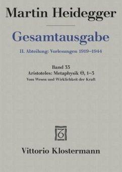 Gesamtausgabe Abt. 2 Vorlesungen Bd. 33. Aristoteles: Metaphysik IX, 1-3 - Heidegger, Martin