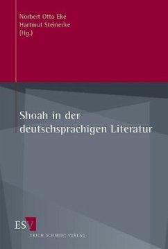 Shoah in der deutschsprachigen Literatur - Steinecke, Hartmut / Eke, Norbert Otto (Hgg.)
