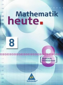 Mathematik heute 8. Schülerband. Realschule. Niedersachsen