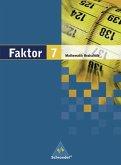 Faktor 7. Mathematik. Schülerband. Realschule. Niedersachsen, Bremen, Hamburg und Schleswig-Holstein