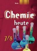 Chemie heute 7/8. Schülerband. Sekundarstufe 1. Berlin. Ausgabe 2006