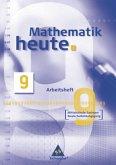 Mathematik heute 9. Arbeitsheft. Mittelschule Sachsen Realschulbildungsgang