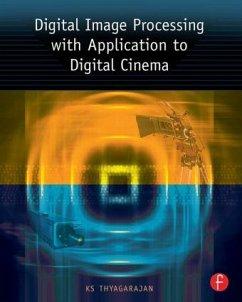 Digital Image Processing with Application to Digital Cinema - Thyagarajan, KS