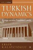 Turkish Dynamics: Bridge Across Troubled Lands