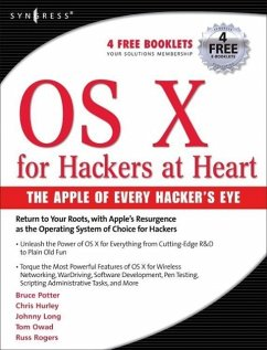OS X for Hackers at Heart - Potter, Bruce; Hurley, Chris; Long, Johnny