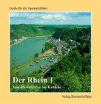 Der Rhein 01. Von Rheinfelden bis Koblenz