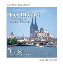 Der Rhein 2 - Von Koblenz bis Arnhem/Nijmegen. ...