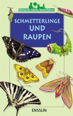 Ensslins kleine Naturführer. Schmetterlinge und Raupen - Rogez, Leon