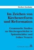 Im Zeichen von Kirchenreform und Reformation