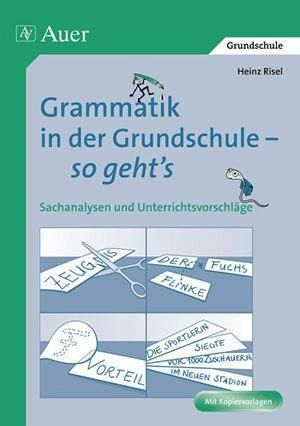 grammatik in der grundschule so geht 39 s von heinz risel schulbuch. Black Bedroom Furniture Sets. Home Design Ideas
