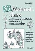 33 Materialideen zur Förderung v. Motorik, Wahrnehmung und Konzentration