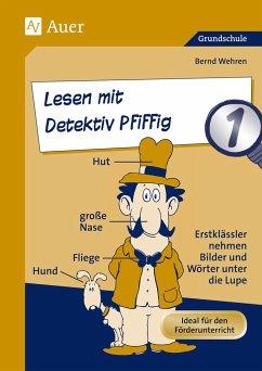Lesen mit Detektiv Pfiffig - Wehren, Bernd