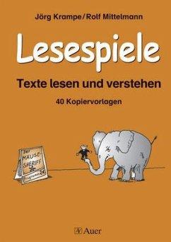 Lesespiele. Texte lesen und verstehen ab Klasse 2 - Krampe, Jörg; Mittelmann, Rolf