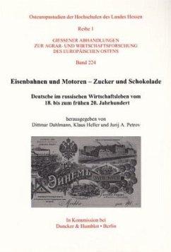 Eisenbahnen und Motoren - Zucker und Schokolade - Dahlmann, Dittmar / Heller, Klaus / Petrov, Jurij A. (Hgg.)