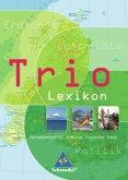 Trio Atlas für Erdkunde, Geschichte und Politik. Lexikon