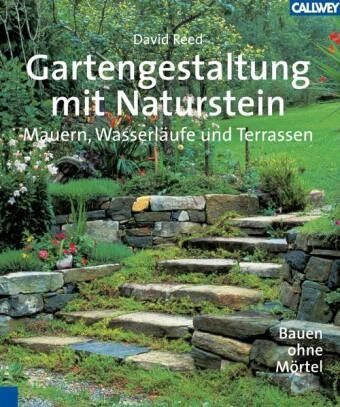 gartengestaltung mit naturstein von david reed buch. Black Bedroom Furniture Sets. Home Design Ideas
