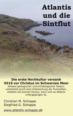 Atlantis und die Sintflut - Schoppe, Christian M.; Schoppe, Siegfried G.