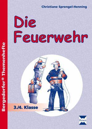 Sachunterricht. Die Feuerwehr - Sprengel-Henning, Christiane
