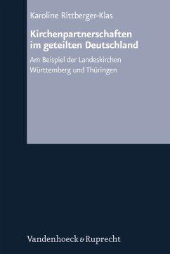 Kirchenpartnerschaften im geteilten Deutschland - Rittberger-Klas, Karoline