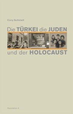 Die Türkei, die Juden und der Holocaust - Guttstadt, Corry