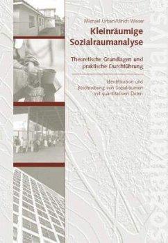 Kleinräumige Sozialraumanalyse - Urban, Michael; Weiser, Ulrich