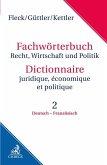 Fachwörterbuch Recht, Wirtschaft und Politik Band 2: Deutsch - Französisch