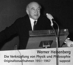 Die Verknüpfung von Physik und Philosophie, 2 Audio-CDs - Heisenberg, Werner