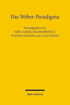 Das Weber-Paradigma - Albert, Gert / Bienfait, Agathe / Sigmund, Steffen / Wendt, Claus (Hgg.)