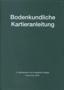 Bodenkundliche Kartieranleitung - Bundesanstalt für Geowissenschaften und Rohstoffe in Zusammenarbeit mit den Staatlichen Geologischen Diensten der Bundesrepublik Deutschland (Hrsg.)