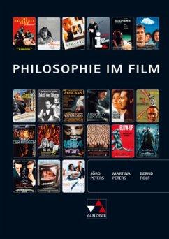 Philosophie im Film - Peters, Jörg; Peters, Martina; Rolf, Bernd