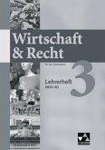 Wirtschaft & Recht 3. Mittelstufe Gymnasium WSG-W. Lehrerheft