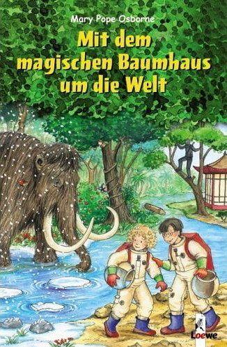 Mit dem magischen Baumhaus um die Welt / Das magische Baumhaus ...