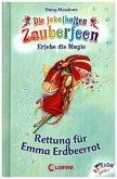 Rettung für Emma Erdbeerrot / Die fabelhaften Zauberfeen Bd.1
