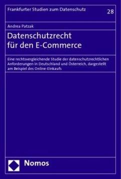 Datenschutzrecht für den E-Commerce - Patzak, Andrea
