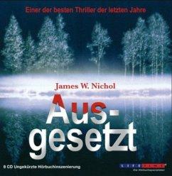 Ausgesetzt, 8 Audio-CDs - Nichol, James W.