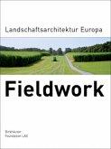 Fieldwork. Landschaftsarchitektur Europa