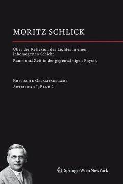 Über die Reflexion des Lichtes in einer inhomogenen Schicht / Raum und Zeit in der gegenwärtigen Physik - Schlick, Moritz;Schlick, Moritz