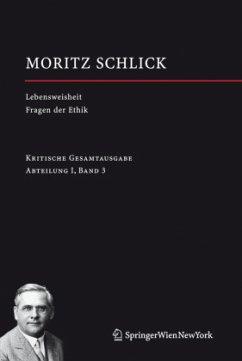 Lebensweisheit. Versuch einer Glückseligkeitslehre Fragen der Ethik - Schlick, Moritz