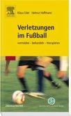 Verletzungen im Fußball: vermeiden-behandeln-therapieren