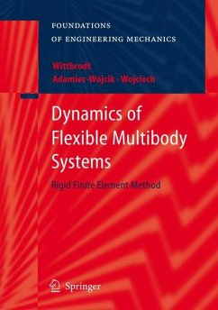 Dynamics of Flexible Multibody Systems - Wittbrodt, Edmund;Adamiec-Wójcik, Iwona;Wojciech, Stanislaw