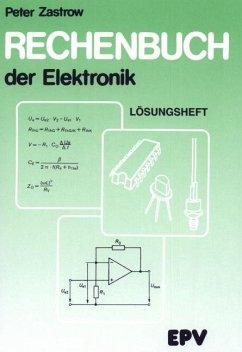 Rechenbuch der Elektronik. Lösungsheft - Zastrow, Peter